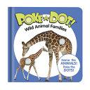 Poke A Dot   Wild Animal Families