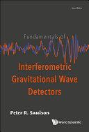Fundamentals Of Interferometric Gravitational Wave Detectors  Second Edition