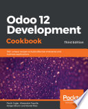 Odoo 12 Development Cookbook