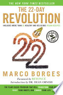 """The 22-Day Revolution: The Plant-Based Program That Will Transform Your Body, Reset Your Habits, and Change Your Life"" by Marco Borges, Beyoncé, Dean Ornish"
