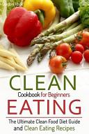 Clean Eating Cookbook for Beginners