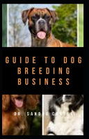 Guide to Dog Breeding Business