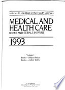 Medical and Health Care Books and Serials in Print, 1993