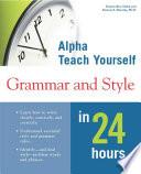 Alpha Teach Yourself Grammar & Style in 24 Hours