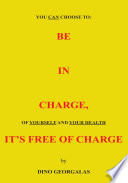 Download BE IN CHARGE, IT'S FREE OF CHARGE Book