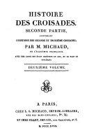 Histoire des croisades: l'Histoire des seconde et troisième croisades
