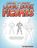 Learn to Draw Comic Book Figures