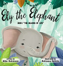 Ely The Elephant Book 1 The Meaning of Life