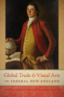 Global Trade and Visual Arts in Federal New England