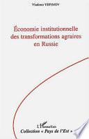 Economie institutionnelle des transformations agraires en Russie