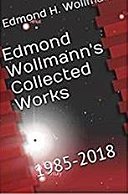 Edmond Wollmann's Collected Works: 1985-2018 (The Integrated Guide Series Book 2)