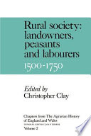 Chapters from the Agrarian History of England and Wales  Volume 2  Rural Society  Landowners  Peasants and Labourers  1500 1750