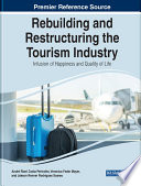 Rebuilding and Restructuring the Tourism Industry: Infusion of Happiness and Quality of Life