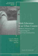 Adult Education in an Urban Context  Problems  Practices  and Programming for Inner City Communities