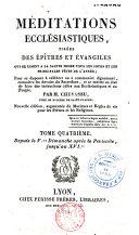 Méditations ecclésiastiques, tirées des Epîtres et Evangiles qui se lisent à la sainte messe tous les jours et les principales fêtes de l'année...