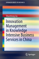 Innovation Management in Knowledge Intensive Business Services in China