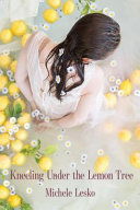 Kneeling Under the Lemon Tree