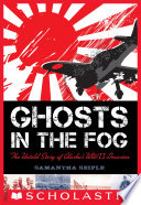 Ghosts in the Fog  The Untold Story of Alaska s WWII Invasion