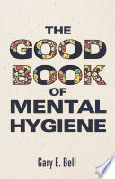 The Good Book of Mental Hygiene