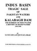 Indus Basin  Tragic Sale of Pakistan Waters and Kalabagh Dam