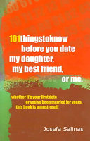 101 Things to Know Before You Date My Daughter  My Best Friend  Or Me