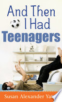 And Then I Had Teenagers Book PDF