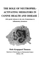 The Role of Neutrophil activating Mediators in Canine Health and Disease