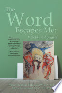 The Word Escapes Me  Voices of Aphasia Book PDF