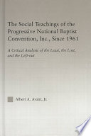 The Social Teachings of the Progressive National Baptist Convention, Inc., Since 1961  : A Critical Analysis of the Least, the Lost, and the Left-out