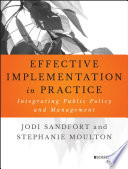 Effective Implementation In Practice  : Integrating Public Policy and Management