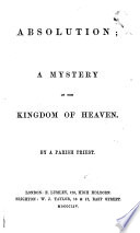 Absolution  a mystery of the Kingdom of Heaven  By a Parish Priest Book