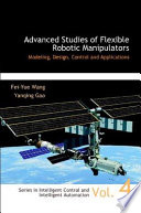 Advanced Studies of Flexible Robotic Manipulators