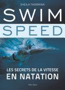 Swim Speed : Les secrets de la vitesse en natation Pdf/ePub eBook