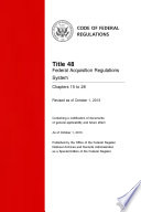 Title 48 Federal Acquisition Regulations System Chapters 15 To 28 Revised As Of October 1 2013