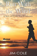 Run With The Wind A Story Of Wwii Galveston