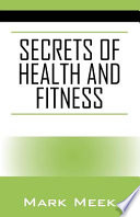 Secrets of Health and Fitness