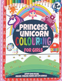 Princess and Unicorn Colouring Book For Girls 3+