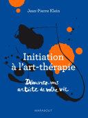 Initiation à l'art thérapie - Découvrez-vous artiste de votre vie Pdf