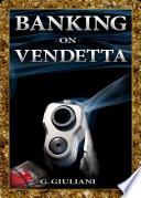 Banking on Vendetta Book