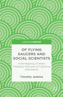 Of Flying Saucers and Social Scientists: A Re-Reading of When Prophecy Fails and of Cognitive Dissonance [Pdf/ePub] eBook