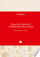 Some New Aspects of Colloidal Systems in Foods