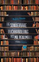 Die sonderbare Buchhandlung des Mr. Penumbra ebook