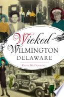 Wicked Wilmington  Delaware