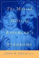 The Myriad Gifts of Asperger s Syndrome