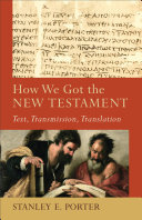 How We Got the New Testament (Acadia Studies in Bible and Theology)