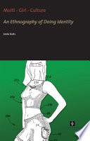 Multi – Girl – Culture, An Ethnography of Doing Identity by Linda Duits PDF