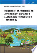 Handbook of Assisted and Amendment Enhanced Sustainable Remediation Technology