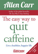 The Easy Way to Quit Caffeine