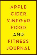 Apple Cider Vinegar Food and Fitness Journal Book