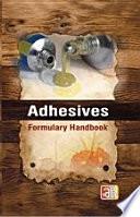 Adhesives Formulary Handbook